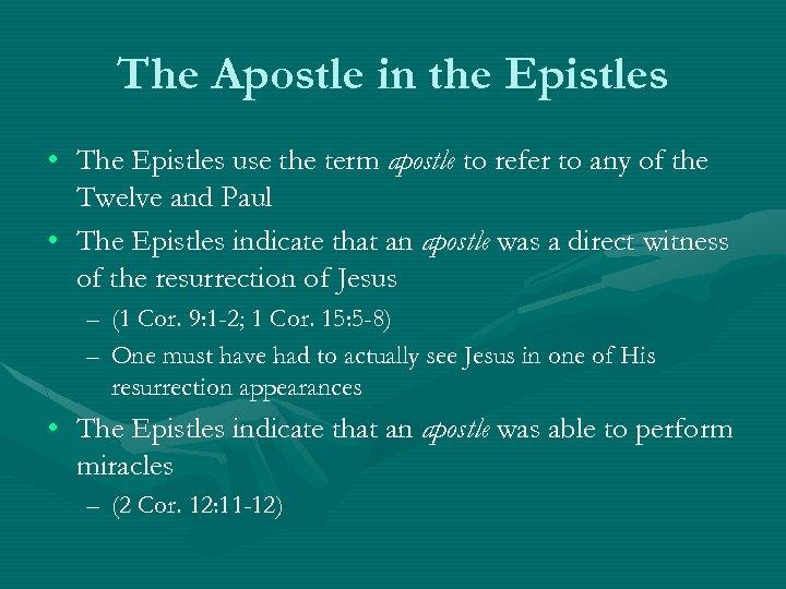 The Apostle in the Epistles • The Epistles use the term apostle to refer