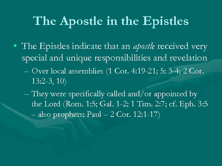 The Apostle in the Epistles • The Epistles indicate that an apostle received very