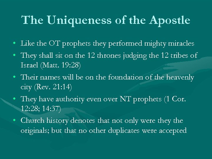The Uniqueness of the Apostle • • • Like the OT prophets they performed