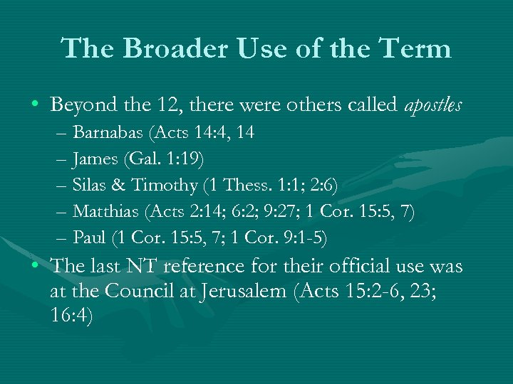 The Broader Use of the Term • Beyond the 12, there were others called