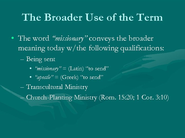 "The Broader Use of the Term • The word ""missionary"" conveys the broader meaning"