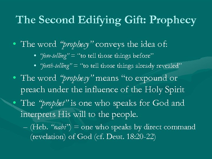 "The Second Edifying Gift: Prophecy • The word ""prophecy"" conveys the idea of: •"