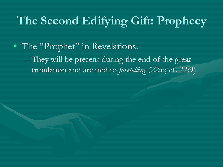 """The Second Edifying Gift: Prophecy • The """"Prophet"""" in Revelations: – They will be"""