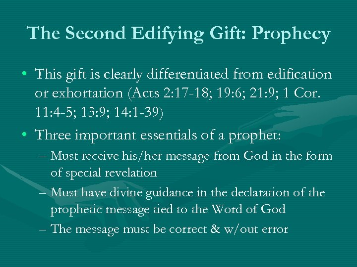 The Second Edifying Gift: Prophecy • This gift is clearly differentiated from edification or