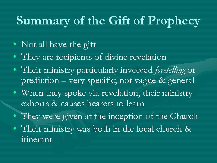 Summary of the Gift of Prophecy • Not all have the gift • They