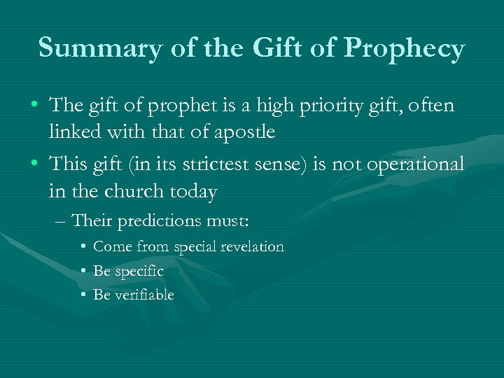 Summary of the Gift of Prophecy • The gift of prophet is a high