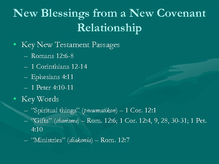 New Blessings from a New Covenant Relationship • Key New Testament Passages – –