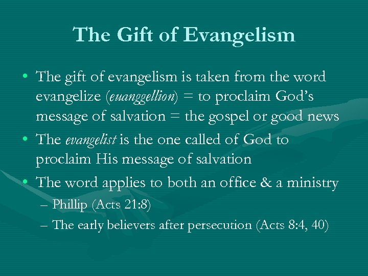 The Gift of Evangelism • The gift of evangelism is taken from the word