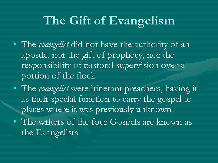 The Gift of Evangelism • The evangelist did not have the authority of an