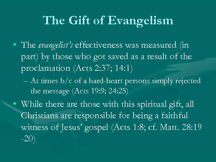 The Gift of Evangelism • The evangelist's effectiveness was measured (in part) by those