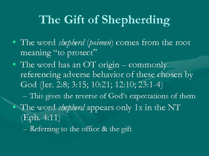 The Gift of Shepherding • The word shepherd (poimen) comes from the root meaning
