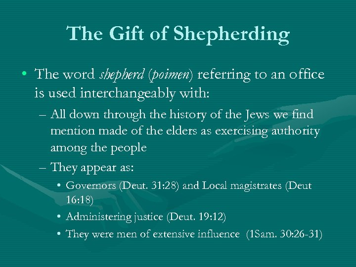 The Gift of Shepherding • The word shepherd (poimen) referring to an office is