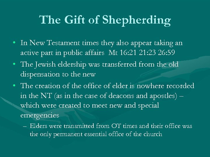 The Gift of Shepherding • In New Testament times they also appear taking an