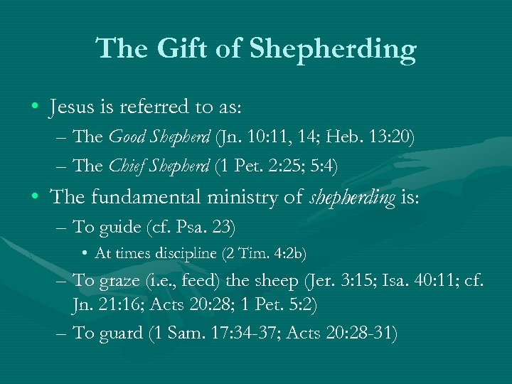 The Gift of Shepherding • Jesus is referred to as: – The Good Shepherd