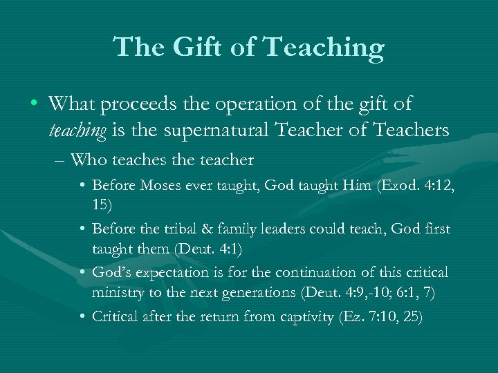 The Gift of Teaching • What proceeds the operation of the gift of teaching