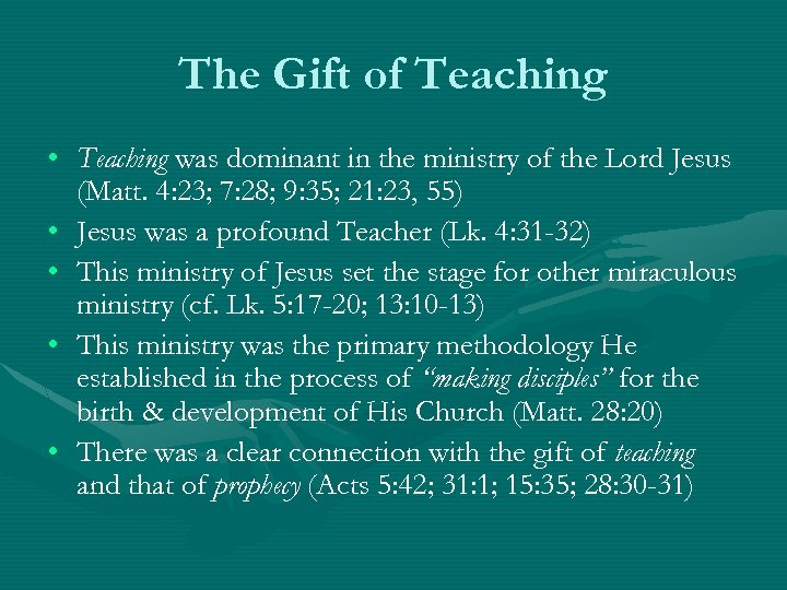 The Gift of Teaching • Teaching was dominant in the ministry of the Lord