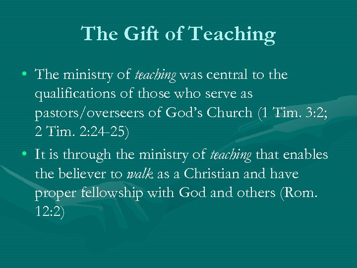 The Gift of Teaching • The ministry of teaching was central to the qualifications