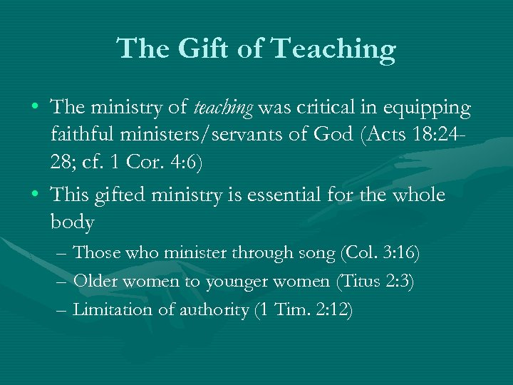 The Gift of Teaching • The ministry of teaching was critical in equipping faithful