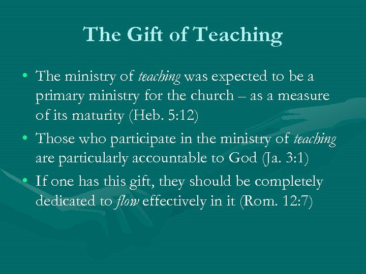 The Gift of Teaching • The ministry of teaching was expected to be a