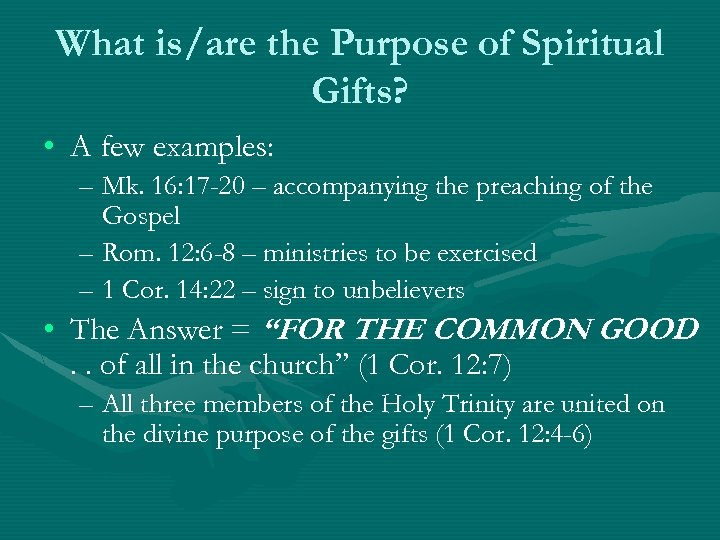 What is/are the Purpose of Spiritual Gifts? • A few examples: – Mk. 16: