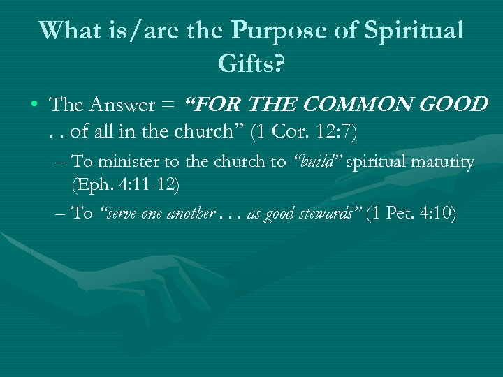 "What is/are the Purpose of Spiritual Gifts? • The Answer = ""FOR THE COMMON"