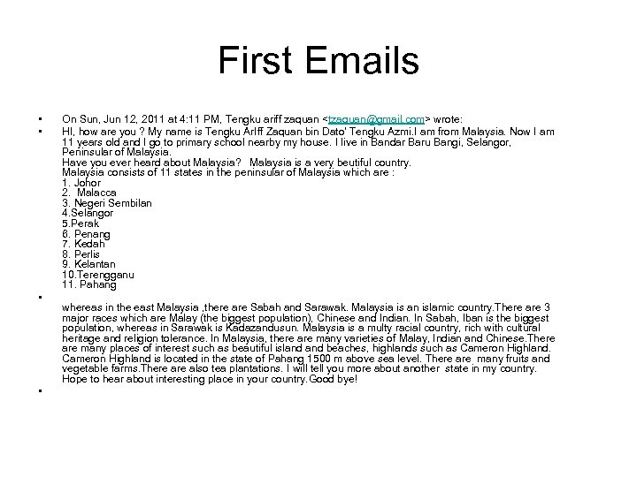 First Emails • • On Sun, Jun 12, 2011 at 4: 11 PM, Tengku
