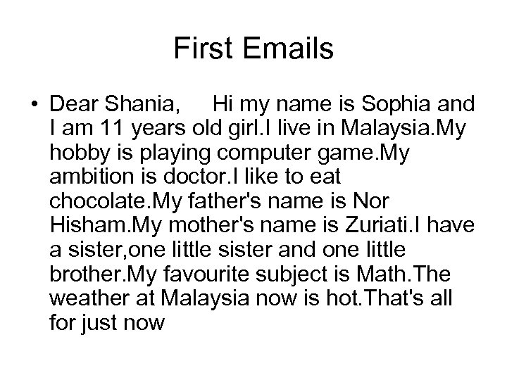 First Emails • Dear Shania, Hi my name is Sophia and I am 11