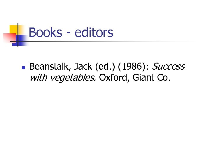 Books - editors n Beanstalk, Jack (ed. ) (1986): Success with vegetables. Oxford, Giant