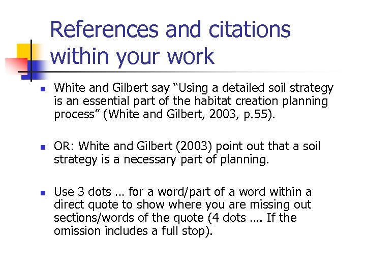 "References and citations within your work n n n White and Gilbert say ""Using"