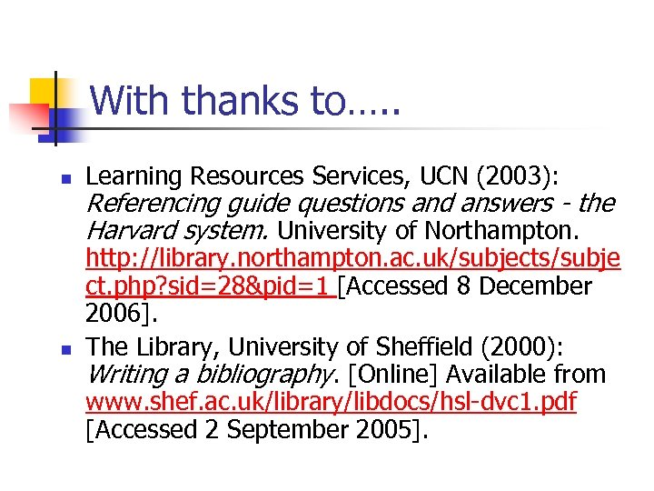 With thanks to…. . n Learning Resources Services, UCN (2003): n http: //library. northampton.