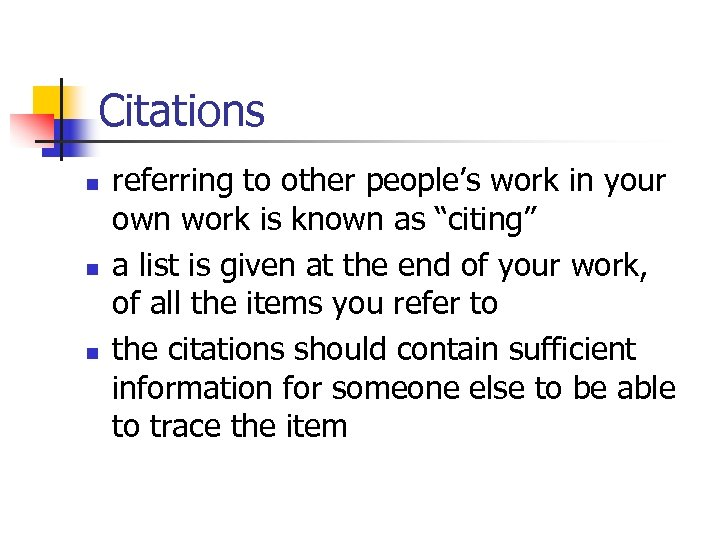 Citations n n n referring to other people's work in your own work is
