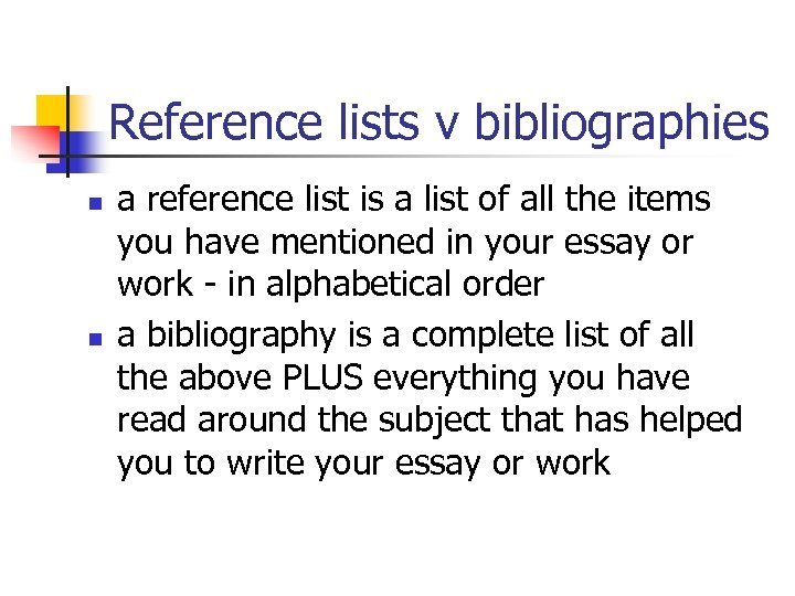 Reference lists v bibliographies n n a reference list is a list of all