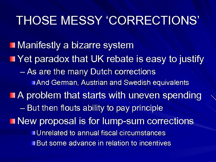 THOSE MESSY 'CORRECTIONS' Manifestly a bizarre system Yet paradox that UK rebate is easy