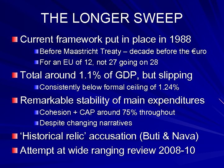 THE LONGER SWEEP Current framework put in place in 1988 Before Maastricht Treaty –