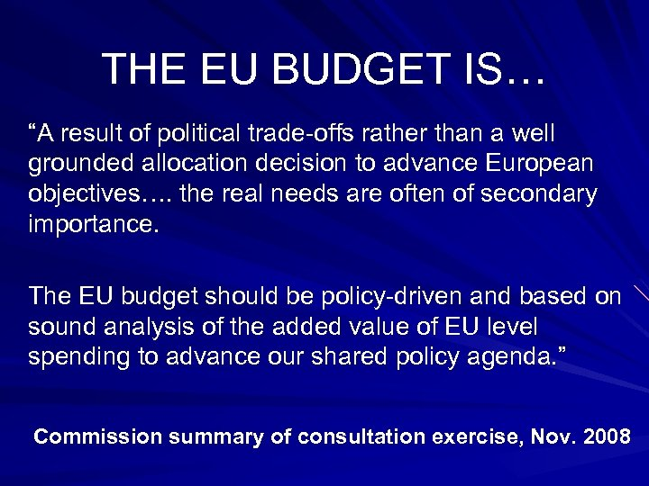 """THE EU BUDGET IS… """"A result of political trade-offs rather than a well grounded"""