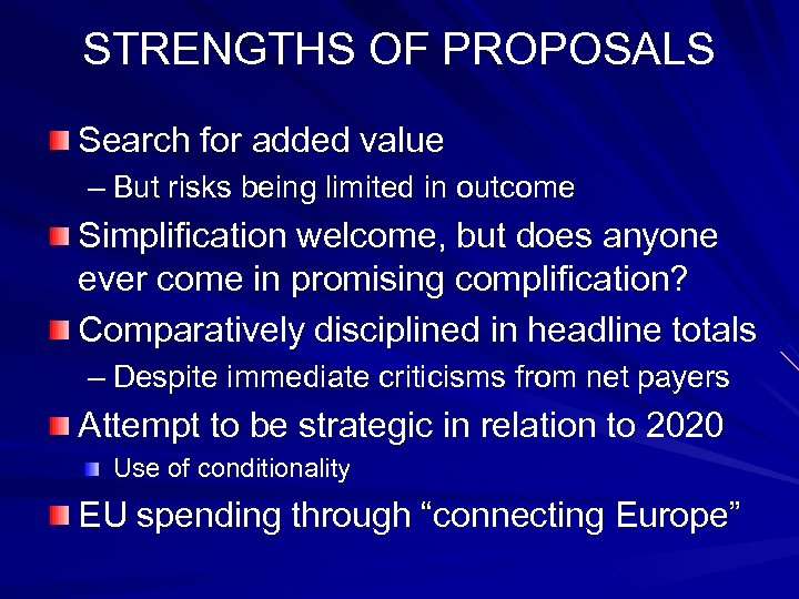 STRENGTHS OF PROPOSALS Search for added value – But risks being limited in outcome