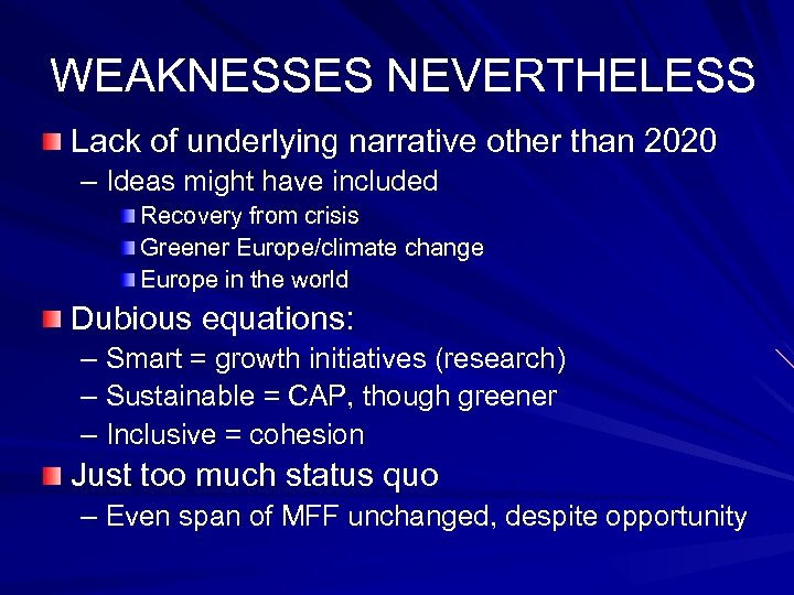 WEAKNESSES NEVERTHELESS Lack of underlying narrative other than 2020 – Ideas might have included