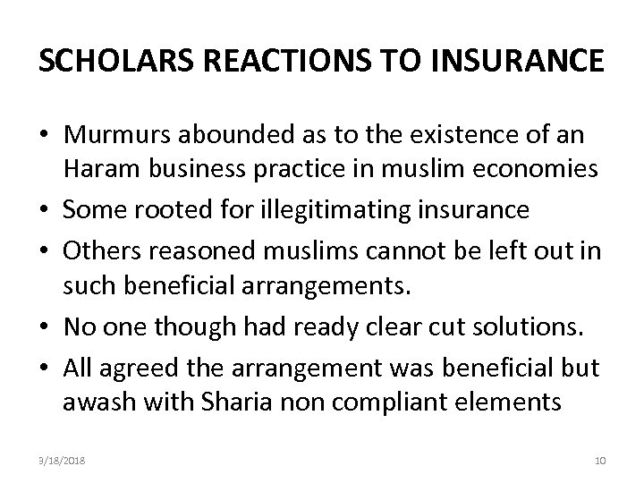 SCHOLARS REACTIONS TO INSURANCE • Murmurs abounded as to the existence of an Haram