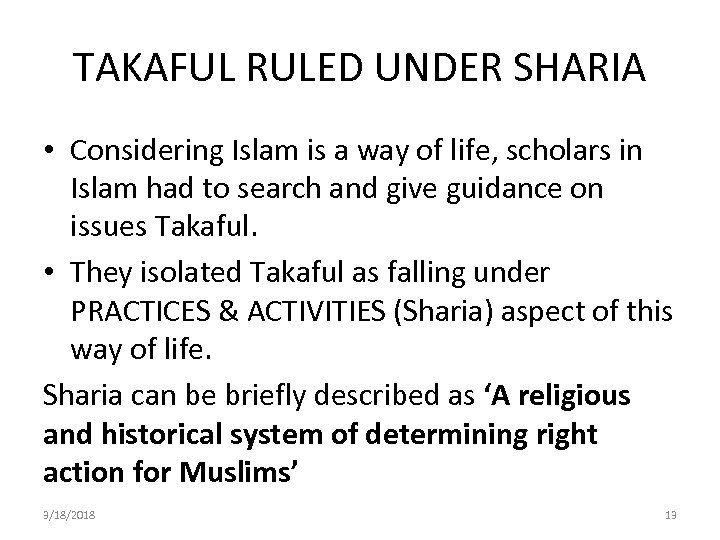 TAKAFUL RULED UNDER SHARIA • Considering Islam is a way of life, scholars in