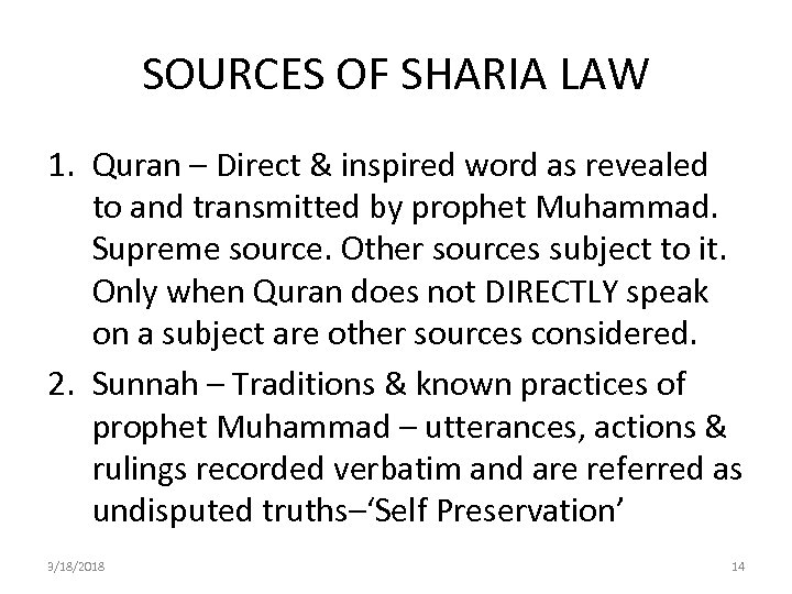 SOURCES OF SHARIA LAW 1. Quran – Direct & inspired word as revealed to