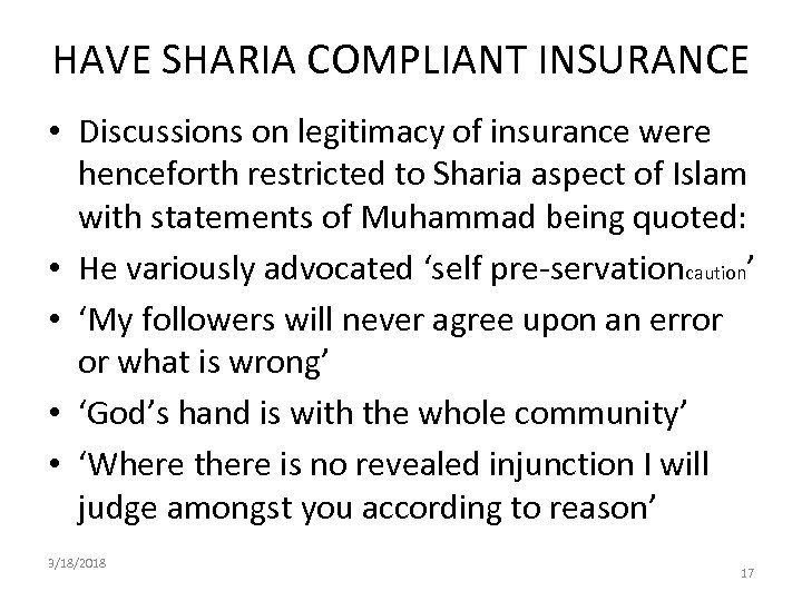 HAVE SHARIA COMPLIANT INSURANCE • Discussions on legitimacy of insurance were henceforth restricted to