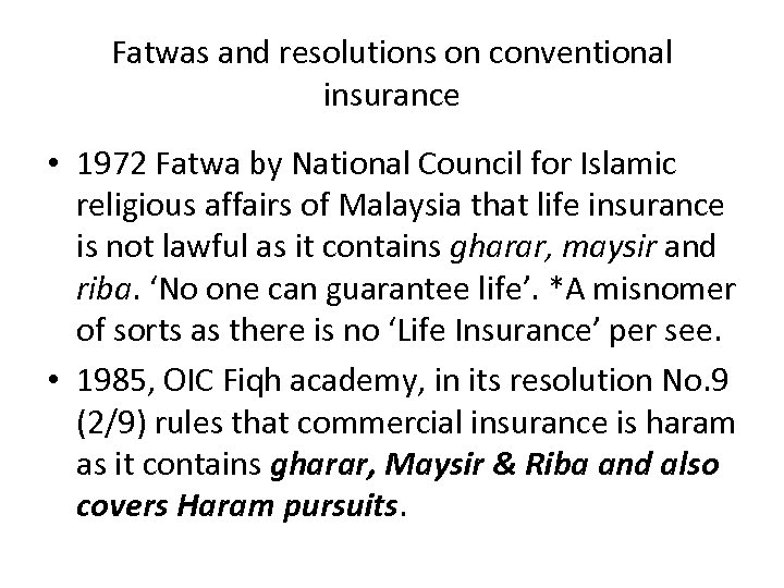 Fatwas and resolutions on conventional insurance • 1972 Fatwa by National Council for Islamic