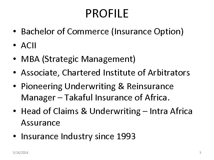 PROFILE Bachelor of Commerce (Insurance Option) ACII MBA (Strategic Management) Associate, Chartered Institute of