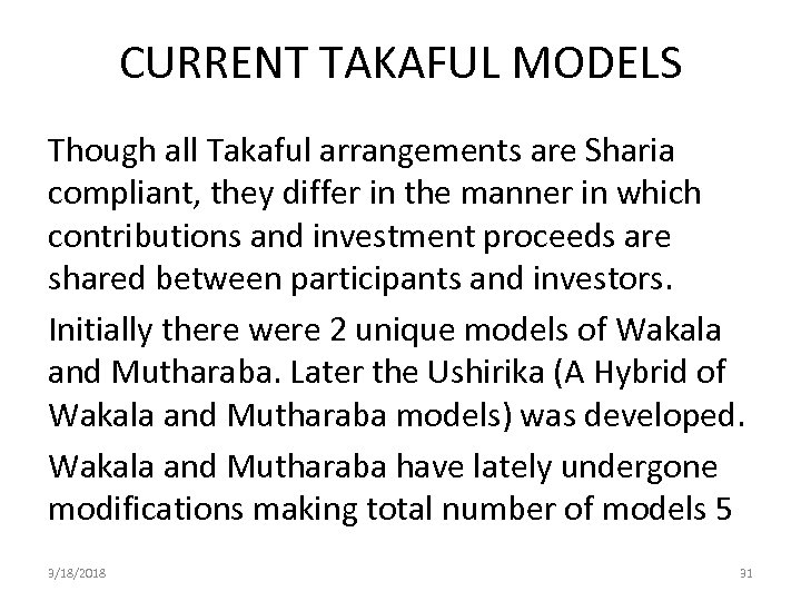 CURRENT TAKAFUL MODELS Though all Takaful arrangements are Sharia compliant, they differ in the