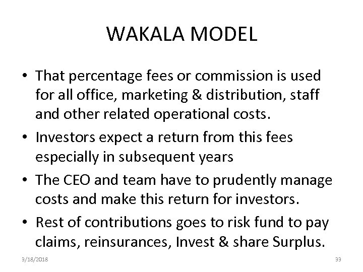 WAKALA MODEL • That percentage fees or commission is used for all office, marketing