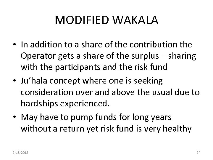 MODIFIED WAKALA • In addition to a share of the contribution the Operator gets