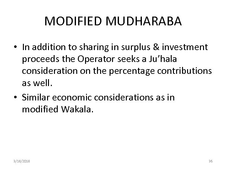 MODIFIED MUDHARABA • In addition to sharing in surplus & investment proceeds the Operator