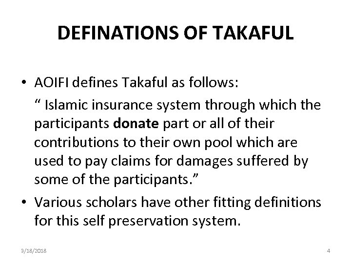 "DEFINATIONS OF TAKAFUL • AOIFI defines Takaful as follows: "" Islamic insurance system through"