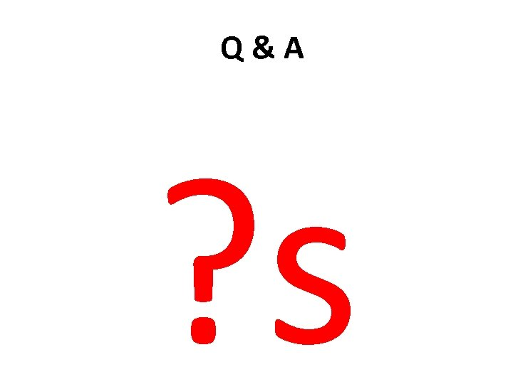 Q&A ? s