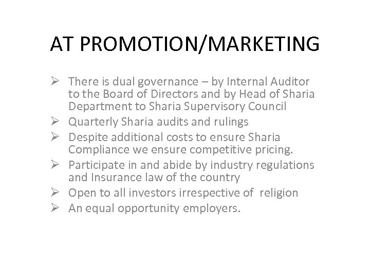 AT PROMOTION/MARKETING Ø There is dual governance – by Internal Auditor to the Board